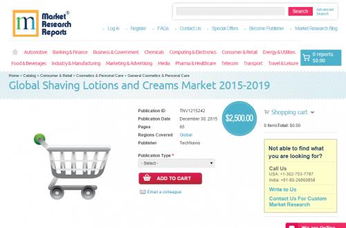 Global Shaving Lotions and Creams Market 2015 - 2019'