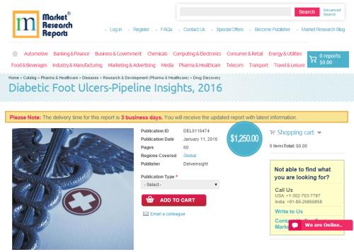 Diabetic Foot Ulcers-Pipeline Insights, 2016'