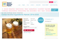 Global Alcohol Ingredients Market 2016 - 2020