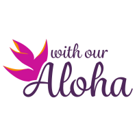 With Our Aloha
