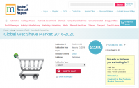 Global Wet Shave Market 2016 - 2020