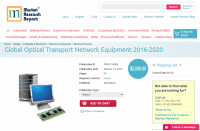 Global Optical Transport Network Equipment 2016 - 2020