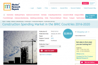 Construction Spending Market in the BRIC Countries 2016
