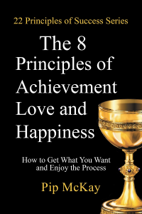 8 Principles of Achievement, Love and Happiness