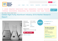 Global High Purity Aluminum Industry 2016