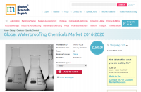 Global Waterproofing Chemicals Market 2016 - 2020