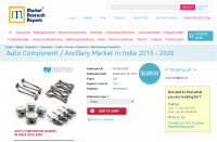 Auto Component / Ancillary Market in India 2015 - 2020