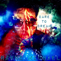 Dare to Dream by Rayne Michael