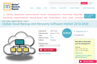 Global Cloud Backup and Recovery Software Market 2016 - 2020
