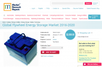 Global Flywheel Energy Storage Market 2016 - 2020