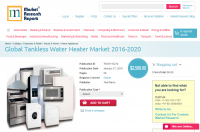 Global Tankless Water Heater Market 2016 - 2020
