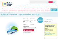 Global E-commerce Logistics Market 2016 - 2020