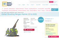 Global Shooting Ranges Market 2016 - 2020