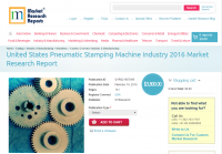 United States Pneumatic Stamping Machine Industry 2016