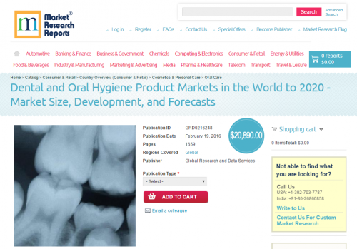 Dental and Oral Hygiene Product Markets in the World to 2020'