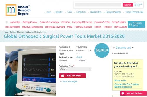 Global Orthopedic Surgical Power Tools Market 2016 - 2020'