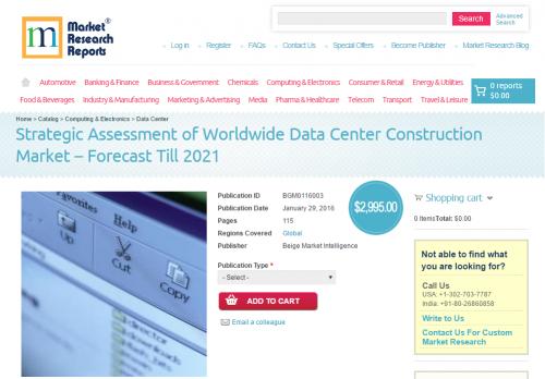 Strategic Assessment of Worldwide Data Center Construction'