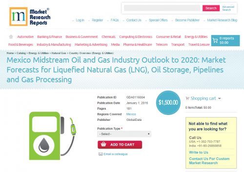 Mexico Midstream Oil and Gas Industry Outlook to 2020'