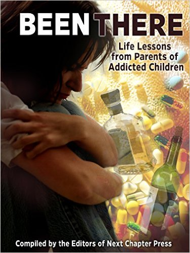 BEEN THERE Life Lessons from Parents of Addicted Children'