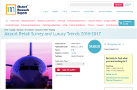 Airport Retail Survey and Luxury Trends 2016-2017