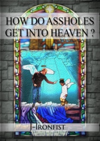 How Do Assholes Get Into Heaven