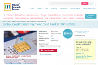 Global Credit Debit Payment Card Market 2016-2020