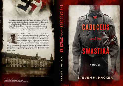 The Caduceus and the Swastika Novel by Steven M Hacker'