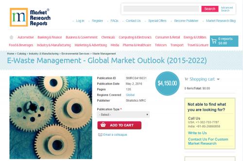 E-Waste Management Global Market Outlook 2015 - 2022'