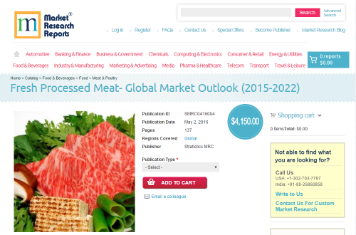 Fresh Processed Meat- Global Market Outlook (2015-2022)'