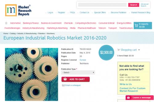 European Industrial Robotics Market 2016 - 2020'