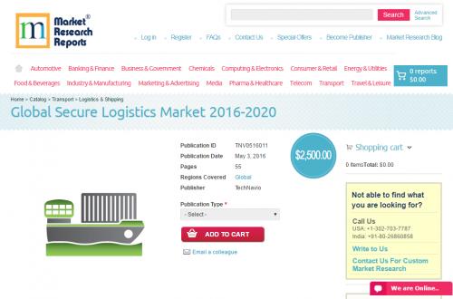 Global Secure Logistics Market 2016 - 2020'