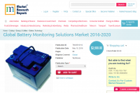 Global Battery Monitoring Solutions Market 2016 - 2020