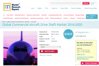 Global Commercial Aircraft Drive Shaft Market 2016 - 2020