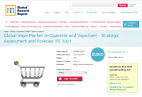 Global Vape Market (e-Cigarette and Vaporizer)