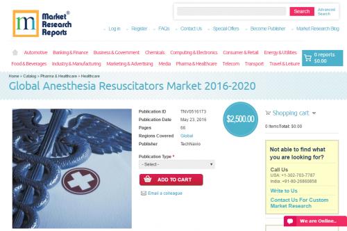 Global Anesthesia Resuscitators Market 2016 - 2020'