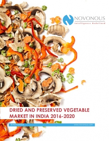 Dried and Preserved Vegetable Market in India 2016 - 2020'