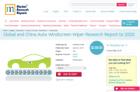 Global and China Auto Windscreen Wiper Research Report 2020