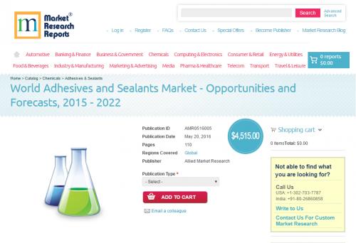 World Adhesives and Sealants Market 2015 - 2022'