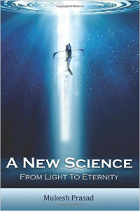 A New Science: From Light to Eternity