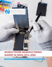 Mobile Phone Manufacturing Market in India 2016-2020