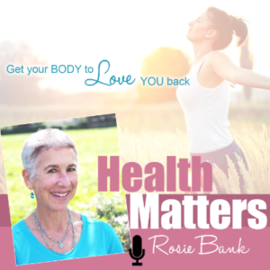 Health Matters, a Podcast by Rosie Bank