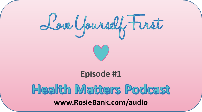 Health Matters Podcast, Episode 1: Love Yourself First