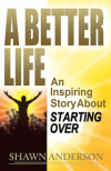 A Better Life: An Inspiring Story About Starting Over'
