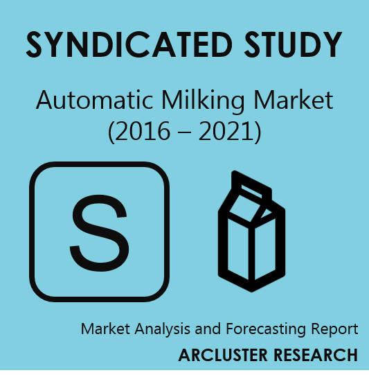 Arcluster Automatic Milking Market
