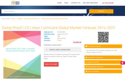 Damp-Proof LED Linear Luminaire Global Market Forecast 2022'