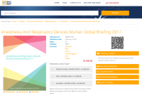 Anesthesia And Respiratory Devices Market Global Briefing