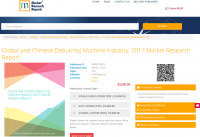 Global and Chinese Deburring Machine Industry, 2017