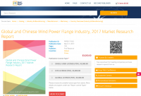 Global and Chinese Wind Power Flange Industry, 2017 Market