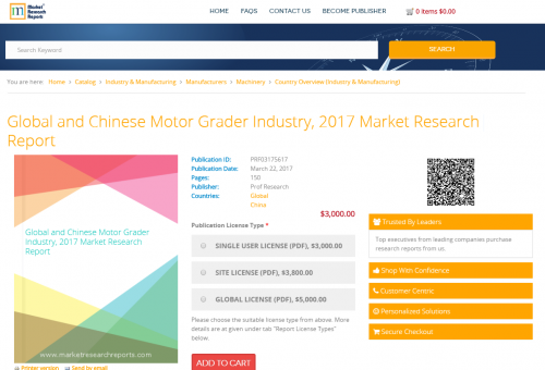 Global and Chinese Motor Grader Industry, 2017 Market'
