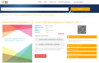 Global Rechargeable LED Torch Market Research Report 2017